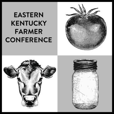Coming Soon: The Second Annual Eastern Kentucky Farmer Conference