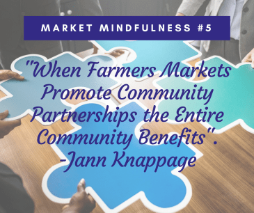 Market Mindfulness #5: Benefits of Farmers Markets & Community Partnerships